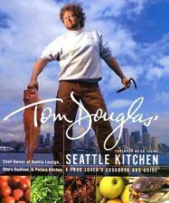Tom Douglas' Seattle Kitchen by Duskie Estes, Tom Douglas, Denis Kelly and Shell