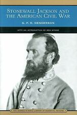 Stonewall Jackson and the American Civil War by G. F. R. Henderson (2006,...
