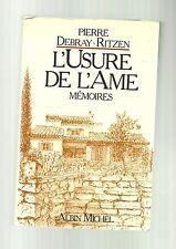 Pierre DEBRAY RITZEN L'usure de l'âme - mémoires 1980 TBE édition originale