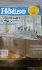 THIS OLD HOUSE MONTHLY MAGAZINE, 35 WAYS TO ADD CHARM, APRIL 2013