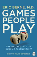 Games People Play: The Psychology of Human Relationships | Eric Berne