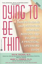 Dying to Be Thin: Understanding and Defeating Anorexia Nervosa and Bulimia--A Pr