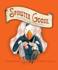 Spinster Goose : Twisted Rhymes for Naughty Children by Lisa Wheeler (2011,...