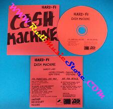 CD singolo Hard-Fi Cash Machine PRO15628 PROMO CARDSLEEVE no mc lp vhs dvd(S29)