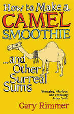 How to Make a Camel Smoothie: And Other Surreal Sums,Rimmer, Gary,Good Book mon0