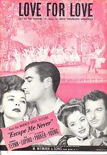 "ESCAPE ME NEVER Sheet Music ""Love For Love"" Errol Fynn Ida Lupino Eleanor Parker"