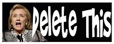 Anti Hillary     Delete This          #276 bumper stickers