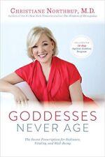 Goddesses Never Age: The Secret Prescription for R