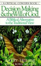 Critical Concern: Decision Making and the Will of God : A Biblical Alternative t