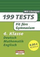 Lernhilfe Grundschule 199 Tests. Fit fürs Gymnasium Deutsch Mathematik Englisch