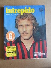 INTREPIDO n°44 1977 Ugo Tosetto Milan  [G550]