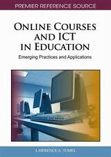 Online Courses and ICT in Education : Emerging Practices and Applications...