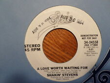 PROMO EPIC 45 RECORD/SHAKIN STEVENS/ A LOVE WORTH WAITING FOR/NR MNT