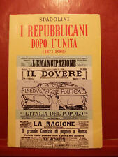 SPADOLINI - I REPUBBLICANI DOPO L' UNITA'  (1871-1980) LE MONNIER 1980