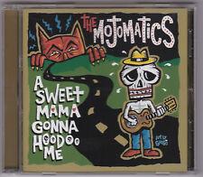 Mojomatics - A Sweet Mama Gonna Hoodoo Me CD Spookies Italy Garage Folk Rock