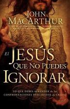 El Jesús Que No Puedes Ignorar : Lo Que Debes Aprender de las Confrontaciones...