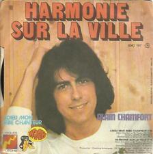 ALAIN CHAMFORT 45 GIRI HARMONIE SUR LA VILLE/ADIEU MON BEBE CHANTEUR