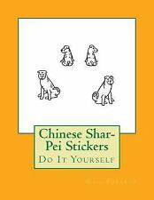 Chinese Shar-Pei Stickers : Do It Yourself by Gail Forsyth (2017, Paperback)