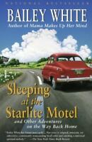 Sleeping at the Starlite Motel: and Other Adventures on the Way Back Home by Wh