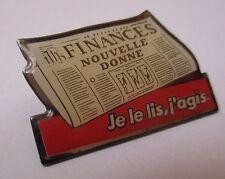 Pin's média / journal des finances - nouvelle donne (je le lis, j'agis)