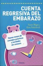 Cuenta Regresiva del Embarazo: Nueve Meses de Consejos Practicos y Verdades Sin