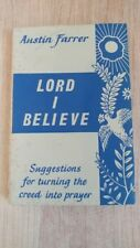 Lord I Believe: Suggestions for.... - Austin Farrer - Hardcover with Dust Jacket