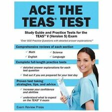 Ace the TEAS Test : Study Guide and Practice Tests for the TEAS V (Version 5)...