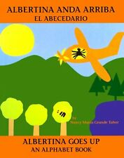 Albertina anda arriba: el abecedario / Albertina Goes Up: An Alphabet Book (Bili