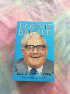 RONNIE BARKER.ALL I EVER WROTE.COMPLETE SCRIPTS .TWO RONNIES
