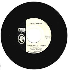 The Ivy League 1965 Cameo promo 45rpm That's Why I'm Crying b/w A Girl Like You