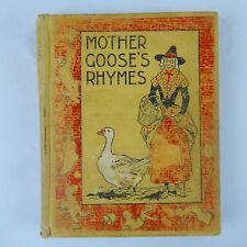 Mother Goose Nursery Rhymes 1899 Hardcover Illustrated