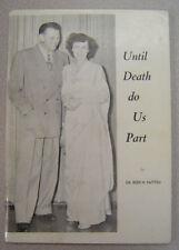 Bebe Patten - Until Death Do Us Part - 1958 Pentecostal Evangelist Biography