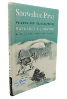 Margaret S. Johnson SNOWSHOE PAWS  1st Edition 1st Printing