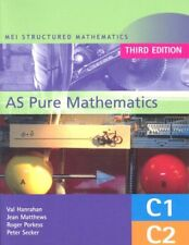 MEI AS Pure Mathematics 3rd Edition: Core 1 & 2 (MEI Structured Mathematics (A,