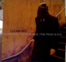Clearlake come into the darkness/ the mind is evil vinyl 7""