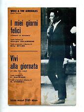 I MIEI GIORNI FELICI-VIVI ALLA GIORNATA#Spartito Star 1968# Wess & The Airedales