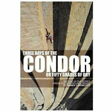 Three Days of the Condor or Fifty Shades of Dry : Second in the Series from...