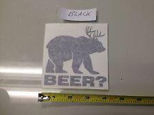 Beer? BLACK Sticker decal Car window bear hunt truck 4x4 bumper laptop guns deer