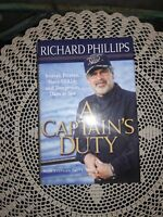 A Captain's Duty SIGNED/INSCRIBED by Captain. Richard Phillips! FIRST EDITION