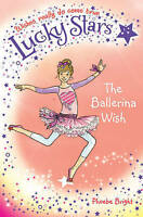 Lucky Stars 6: The Ballerina Wish, Bright, Phoebe, Very Good Book