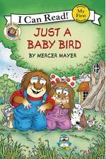 My First I Can Read: Little Critter: Just a Baby Bird by Mercer Mayer (2016, Pap