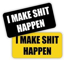 I MAKE $HIT HAPPEN Funny Hard Hat Stickers / Construction Quote / Helmet Decals