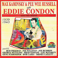 CD 22T MAX KAMINSKY & PEE WEE RUSSELL with EDDIE CONDON AND HIS BAND 1939-1943