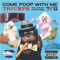 Come Poop with Me [PA] by Triumph the Insult Comic Dog (CD, Nov-2003) New Sealed
