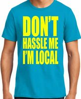 PubliciTeeZ Don't hassle Me I'm Local What About Bob T-Shirt Big and Tall Too