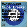 Various Artists : Westbound Super Breaks: Essential Funk, Soul and Jazz Samples