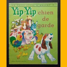 Un Petit Livre d'Argent YIP-YIP CHIEN DE GARDE Tibor Gergely 1977