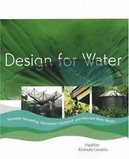 Design for Water: Rainwater Harvesting, Stormwater Catchment, and Alternate Wate
