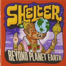 CD - Shelter  - Beyond Planet Earth - #A1185