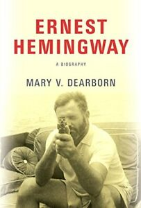 Ernest Hemingway: A Biography by Dearborn, Mary V Book The Fast Free Shipping